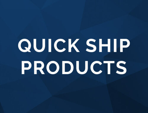 Our Quick Ship Products