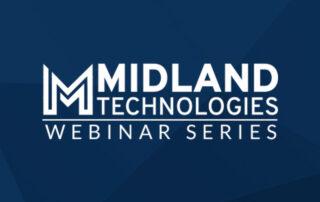 Midland Technologies Webinar Series